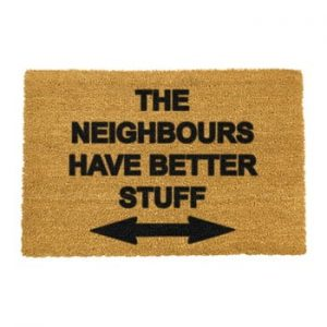 Covoras intrare din fibre de cocos Artsy Doormats Neighbours Have Better Stuff, 40 x 60 cm